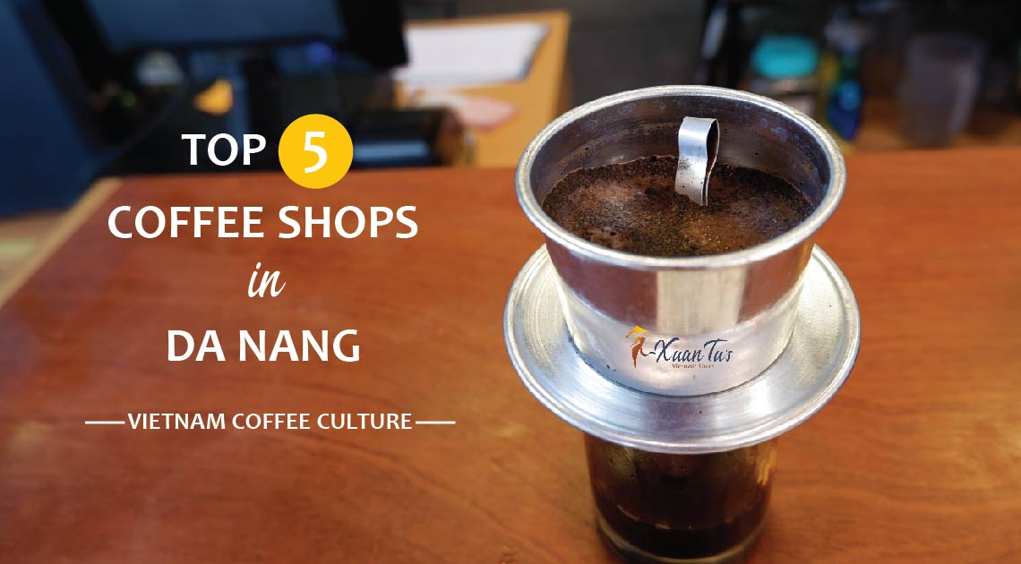 Vietnam Coffee Culture – Top-5 Coffee Shops in Da Nang